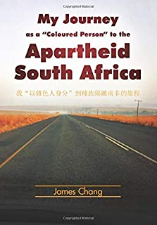 "My Journey as a ""Coloured Person"" to the Apartheid South Africa"