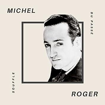 Michel Roger - Souffle du Passè