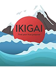 Ikigai: : How to find your true purpose with ikigai method