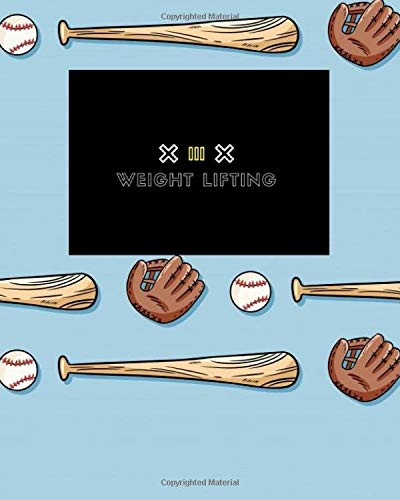 Weight Lifting: Blank Body Measurment Tracker, Funny Body Measurment Tracker, body tracker, Measurment Tracker, Writing ... for Body Measurment ... baseball glove, baseball bat, baseball ball