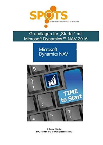 Microsoft Dynamics™ NAV2016 / Grundlagen für Starter/NAV2016 Bd. 1: Herzlich Willkommen in der Welt von Microsoft Dynamics™ NAV!