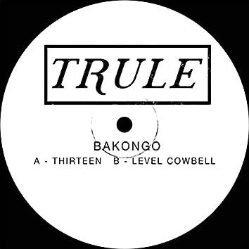 Thirteen / Level Cowbell