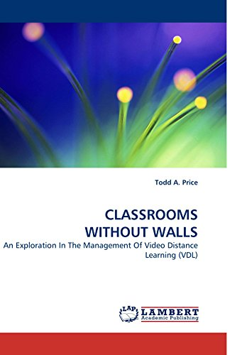 CLASSROOMS WITHOUT WALLS: An Exploration In The Management Of Video Distance Learning (VDL)