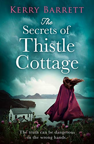The Secrets of Thistle Cottage: A gripping and emotional historical novel for 2021 by [Kerry Barrett]