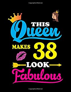 This Queen Makes 38 Look Fabulous: Dream Journal For Girls-120Large Blank Pages(8.5