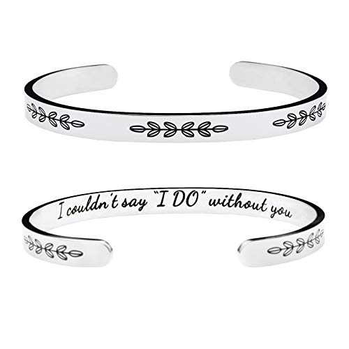 Personalized Proposal Gift for Bridesmaid Wedding Party Jewelry I Couldn't Say I DO Without You Cuff Bracelet