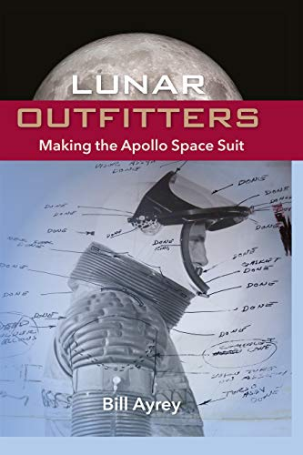 Lunar Outfitters: Making the Apollo Space Suit (English Edition)