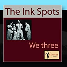 We Three (My Echo, My Shadow And Me) by The Ink Spots (2011-02-07)
