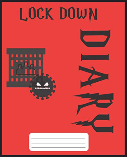 LOCK DOWN DIERY: Book size width- 7.5'' Hight- 9.25''. This is 100 pages.