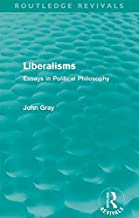 Liberalisms (Routledge Revivals): Essays in Political Philosophy