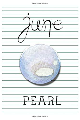 June Pearl - Blank Lined Birthstone Gemstone Cover Notebook Journal For Gem Stone Birth Stones Lovers. Month June Birthday Gifts Journal 6x9. 120 Paper Pages.