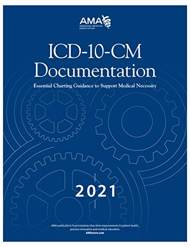 Compare Textbook Prices for ICD-10-CM Documentation 2021: Essential Charting Guidance to Support Medical Necessity 1 Edition ISBN 9781640160859 by American Medical Association