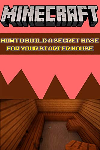 Minecraft How to Build a Secret Base for Your Starter House