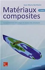 Matériaux composites - Comportement mécanique et analyse des structures de Jean-Marie Berthelot