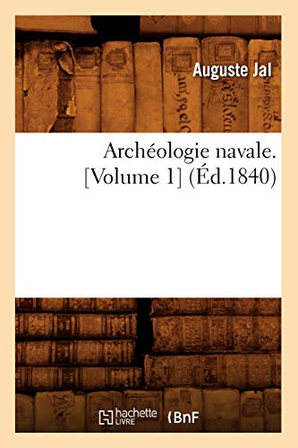 Archéologie Navale. Volume 1 (ed.1840)