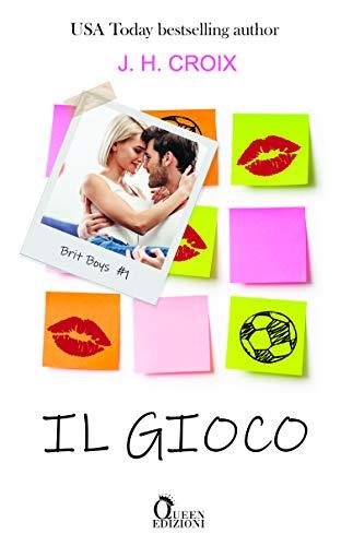 Il gioco (Brit boys Vol. 1) di [J. H. Croix, Alice Arcoleo]