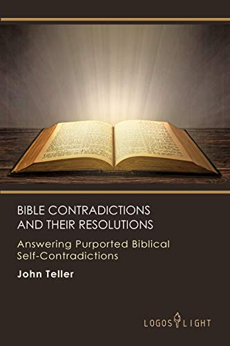 Bible Contradictions and Their Resolutions: Answering Purported Biblical Self-Contradictions (English Edition)