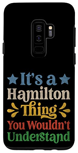 Galaxy S9+ It's a Hamilton Thing You Wouldn't Understand Case