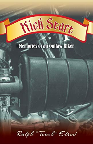 Compare Textbook Prices for Kick Start: Memories of an Outlaw Biker  ISBN 9781460221877 by Elrod, Ralph