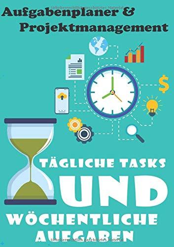 Aufgabenplaner & Projektmanagement Tägliche Tasks und wöchentliche Aufgaben: Journal und Notizen organisieren, Aufgaben, Aufgaben, Projektplan, Größe 6 x 8,5 Zoll, 101 Seiten