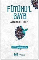 Fütûhu'l Gayb Alemlerin Kesfi