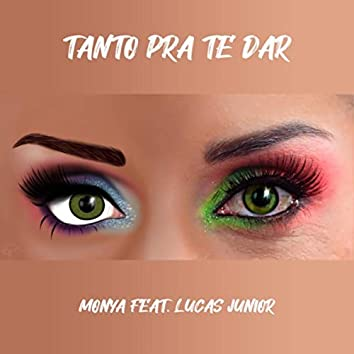 Tanto Pra Te Dar (feat. Lucas Junior)