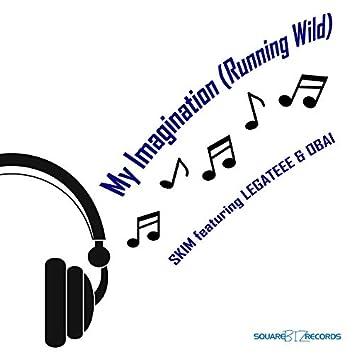 My Imagination (Running Wild)