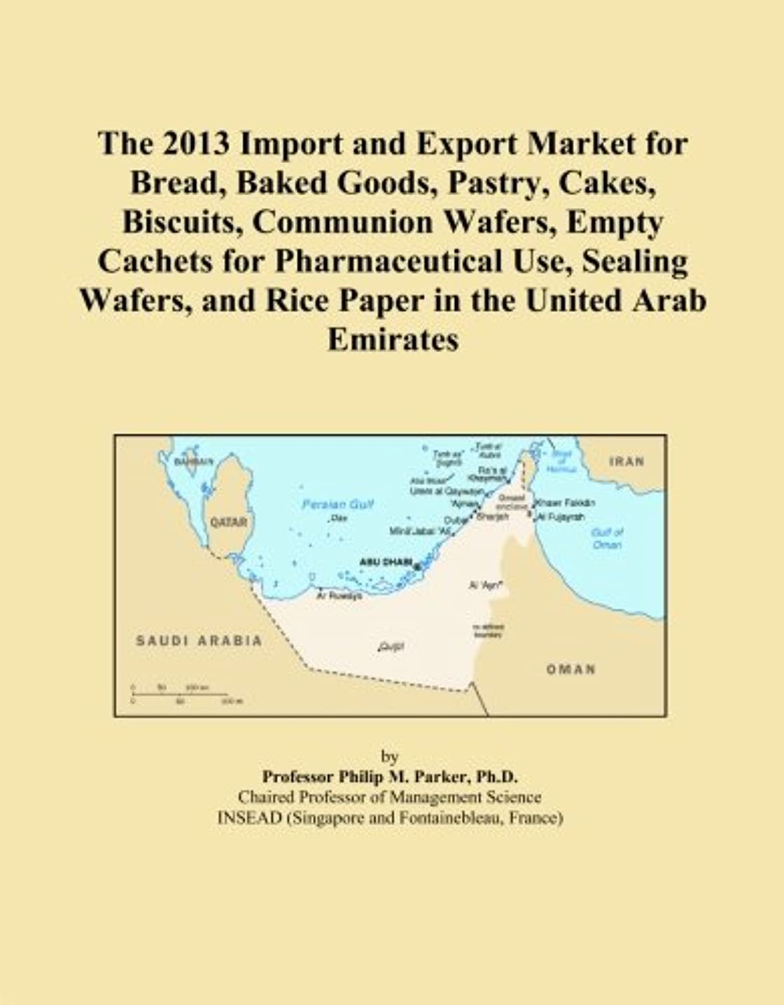 The 2013 Import and Export Market for Bread, Baked Goods, Pastry, Cakes, Biscuits, Communion Wafers, Empty Cachets for Pharmaceutical Use, Sealing Wafers, and Rice Paper in the United Arab Emirates