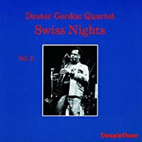 Swiss Nights, Vol. 2 by Dexter Gordon Quartet (1997-03-18)