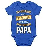Shirtracer Sprüche Baby - Ich versuche Mich zu benehmen Papa orange - 6/12 Monate - Royalblau -...