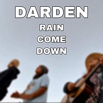 Rain Come Down