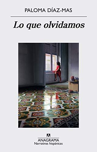 Lo que olvidamos (Narrativas hispanicas)
