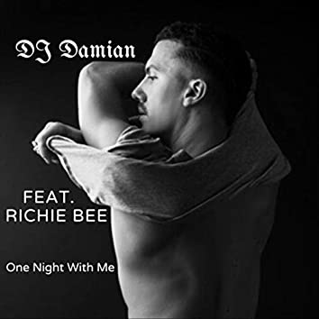 One Night with Me (feat. Richie Bee)