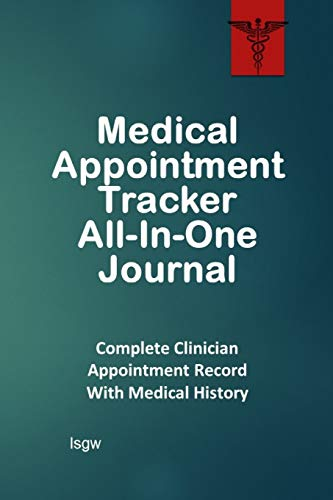 Compare Textbook Prices for Medical Appointment Tracker All-In-One Journal: Complete Clinician Appointment Record With Medical History  ISBN 9781795315739 by lsgw,Goulet, L. S.