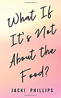 What If It's Not About the Food?