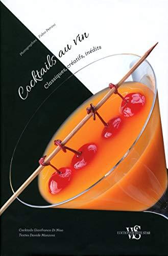 Cocktails au vin: Classiques, créatifs, inédits