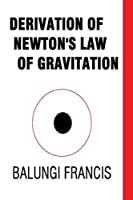 Derivation of Newton's Law of Gravitation