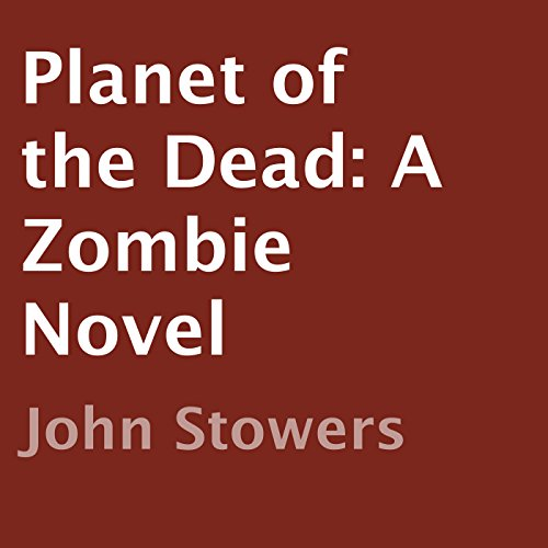 Planet of the Dead: A Zombie Novel audiobook cover art