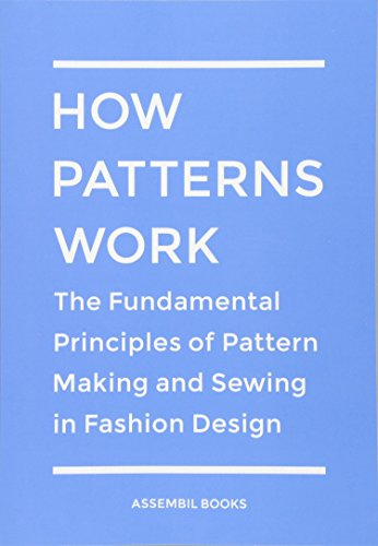How Patterns Work The Fundamental Principles Of Pattern Making And Sewing In Fashion Design Buy Online In Cambodia Createspace Independent Publishing Platform Products In Cambodia See Prices Reviews And