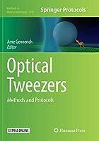 Optical Tweezers: Methods and Protocols (Methods in Molecular Biology (1486))