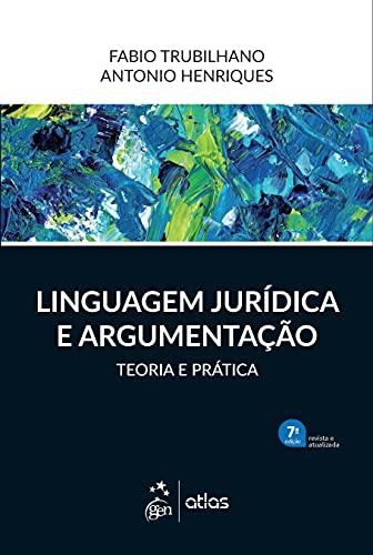 Linguagem Jurídica e Argumentação - Teoria e Prática