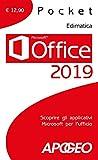 Office 2019. Scoprire gli applicativi Microsoft per l'ufficio...
