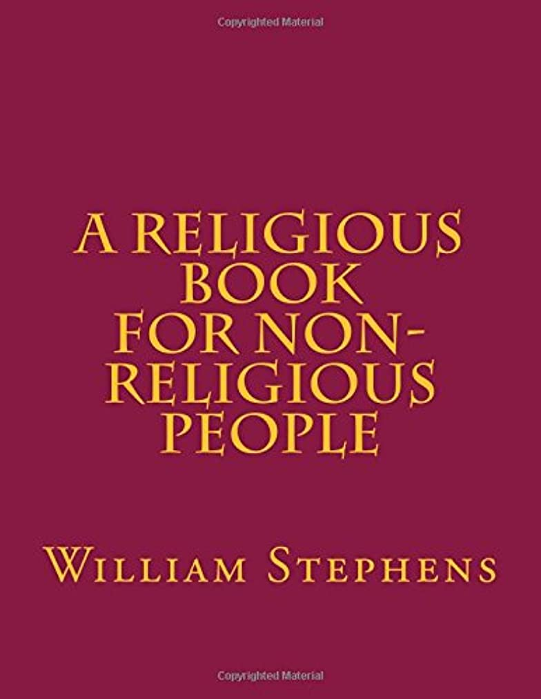 A Religious Book For Non-Religious People