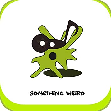 Something Weird