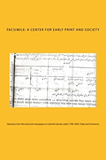 Selections from the early print-newspapers in colonial Calcutta, India (1780-1820). Trade and Commerce. (Early Newspapers in colonial India) (Volume 1)