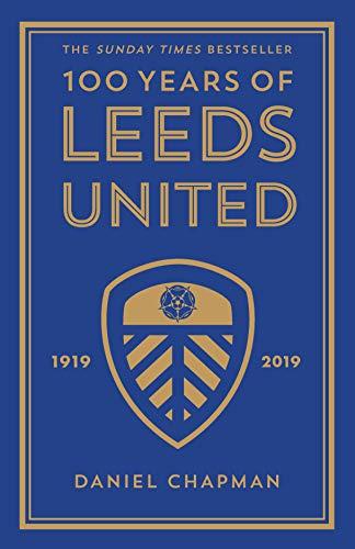 100 Years of Leeds United: 1919-2019