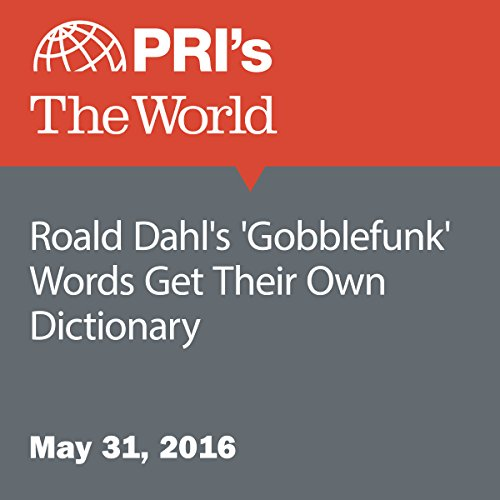 Roald Dahl's 'Gobblefunk' Words Get Their Own Dictionary audiobook cover art
