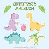 Mein Dino Malbuch: 45 einzigartige Dinosaurier Ausmalbilder für Kinder ab 3 Jahren für zu Hause oder den Kindergarten. Als Kopiervorlage für ... (Wenn ich eine Zeitmaschine hätte, Band 1)