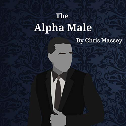 The Alpha Male audiobook cover art