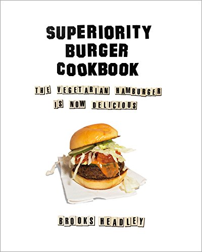 Superiority Burger Cookbook: The Vegetarian Hamburger Is Now Delicious (English Edition)